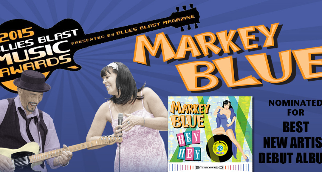Markey Blue 2015 Nominations: Blues Blast Music & Nashville Independent Music Awards